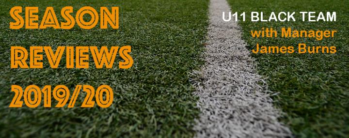 U11 Black Team Season Summary 2019/20
